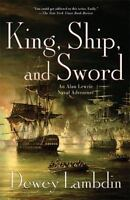King, Ship, and Sword: An Alan Lewrie Naval Adventure [Alan Lewrie Naval Adventu