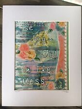 Be Joyful in the Mess 8x10 Fine Art print mixed media collage painting quote
