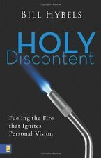 Holy Discontent: Fueling the Fire That Ignites Personal Vision by Bill Hybels
