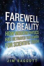 Farewell to Reality: How Modern Physics Has Betrayed the Search for Sc-ExLibrary