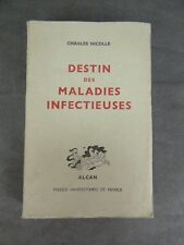 DESTIN DES MALADIES INFECTIEUSES. Par Charles Nicolle. 1939.