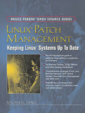 NEW Linux Patch Management: Keeping Linux Systems Up To Date by Michael Jang