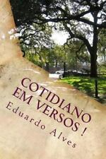 Cotidiano Em Versos ! : Poesia Urbana by Eduardo Alves (2015, Paperback)