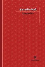 Journal/Carnet de Bord: Armurier Journal de Bord : Registre, 100 Pages, 15,24...