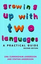 Growing Up with Two Languages: A Practical Guide 2nd Edition