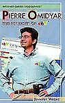 Pierre Omidyar: The Founder of Ebay (Internet Career Bios)-ExLibrary