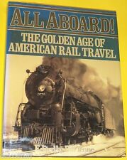 All Aboard 1995 Golden Age of American Rail Travel Great Pictures Nice SEE