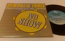 """Symbolic Three DJ Dr Shock No Show 1985 UK 7"""" 7P345 A1 B1 Electro Hip Hop Rap nm"""