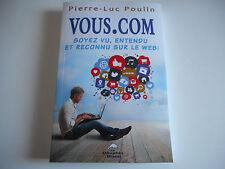 VOUS.COM / SOYEZ VU,ENTENDU ET RECONNU SUR LE WEB - P-L. POULIN