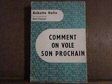 Babette Rolin avec la collaboration de Paul Vincent/COMMENT ON VOLE SON PROCHAIN