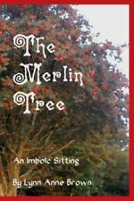 The Merlin Tree : An Imbolc Sitting by Lynn Anne Brown (2014, Paperback /...