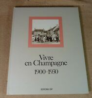 VIVRE EN CHAMPAGNE 1900-1930 - JEAN-PIERRE PROCUREUR  - EDITIONS IDP