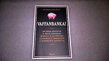 Vaffanbanka! -  Marco Fratini, Lorenzo Marconi - Rizzoli – 2008