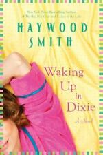 Waking up in Dixie by Haywood Smith (2011, Paperback)