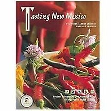 Tasting New Mexico : Recipes Celebrating One Hundred Years of Distinctive New Me