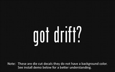(2x) got drift? Sticker Die Cut Decal vinyl