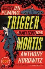 Trigger Mortis (James Bond Novels (Paperback)) by Anthony Horowitz.