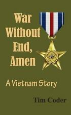 War Without End, Amen: A Vietnam Story by