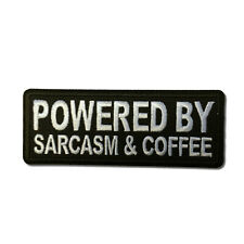 Embroidered Powered By Sarcasm and Coffee Sew or Iron on Patch Biker Patch