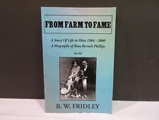 From Farm to Fame Story of Life in Ohio 1904-2000 by B. W. Fridley T1