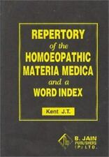 Repertory of the Homeopathic Materia Medica and a Word Index, J. T. Kent