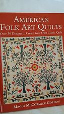 American Folk Art Quilts : Over 30 Designs to Create Your Own Classic Quilt by M