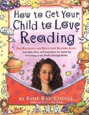 How to Get Your Child to Love Reading by Esm Raji Codell