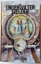 SIGNED SDCC 2016 Exclusive JEFF LEMIRE 61 / 300 THE UNDERWATER WELDER Hardcover