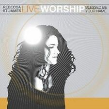Rebecca St. James, Live Worship - Blessed Be Your Name (CD 2004) ** BRAND NEW **