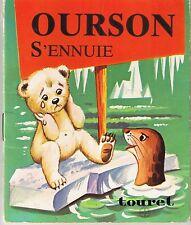 Ourson s'ennuie * MINI LIVRE * Editions Touret * Le petit quelque chose * 1977