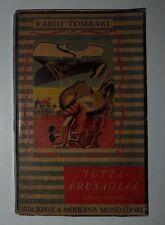 """Fabio Tombari """"Tutta Frusaglia edizione integrale"""" Mondadori 1949"""
