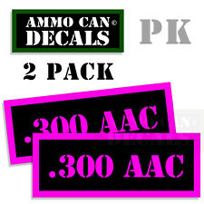 300 AAC Ammo Decal Sticker bullet ARMY Gun Can Box safety Hunting 2 pack PK