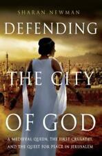 Defending the City of God: A Medieval Queen, the First Crusades, and the Quest
