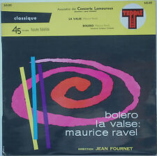 RAVEL La Valse / Bolero FOURNET Teppaz Lyon 345.001 French 45rpm