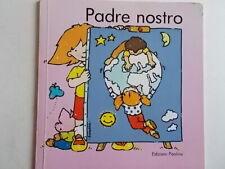 Padre Nostrobersanetti sandraPaolineprimi passipreghiere bambini illustrato