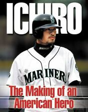 Ichiro: The Making of an American Hero Lazenby, Roland Hardcover