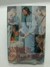 OUR SEARCH TO KNOW THE LORD-A God of Power George W. Pace LDS Mormon