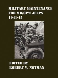 Military Maintenance for MB/Gpw Jeeps 1941-45 by Notman, Robert