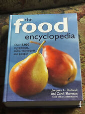 The Food Encyclopedia Over 8,000 Ingredients, Tools, techniques and people
