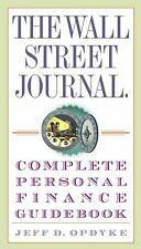 The Wall Street Journal. Complete Personal Finance Guidebook (The Wall Street Jo