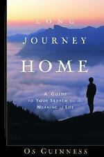Long Journey Home : A Guide to Your Search for the Meaning of Life by Os...