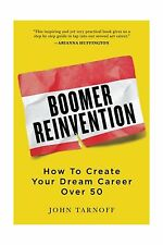 Boomer Reinvention: How to Create Your Dream Career Over 50 Free Shipping