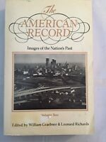 The American Record: Images of the Nations Past Volume 2 Illustrated History