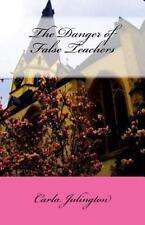 The Danger of False Teachers by Carla Julington (2014, Paperback)