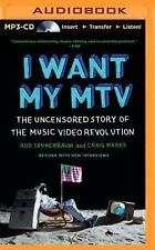 I Want My MTV : The Uncensored Story of the Music Video Revolution by Rob...