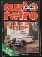 Revue AUTO RETRO n°6 1981 Delahaye 135 Elie Kaoua Studebaker coupé