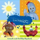In The Night Garden: A Flip-flap touch-and-feel book by BBC Books Board book The