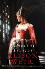 Innocent Traitor,Alison Weir- 9780091796679