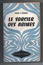Le Sorcier des Abîmes. G.G. TOUDOUZE. Tallandier Univers Aventures 1949