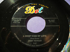 "JIMMY NEWMAN VG++ Need Me 45 A Sweet Kind Of Love 15627 Dot 7"" vinyl Country"